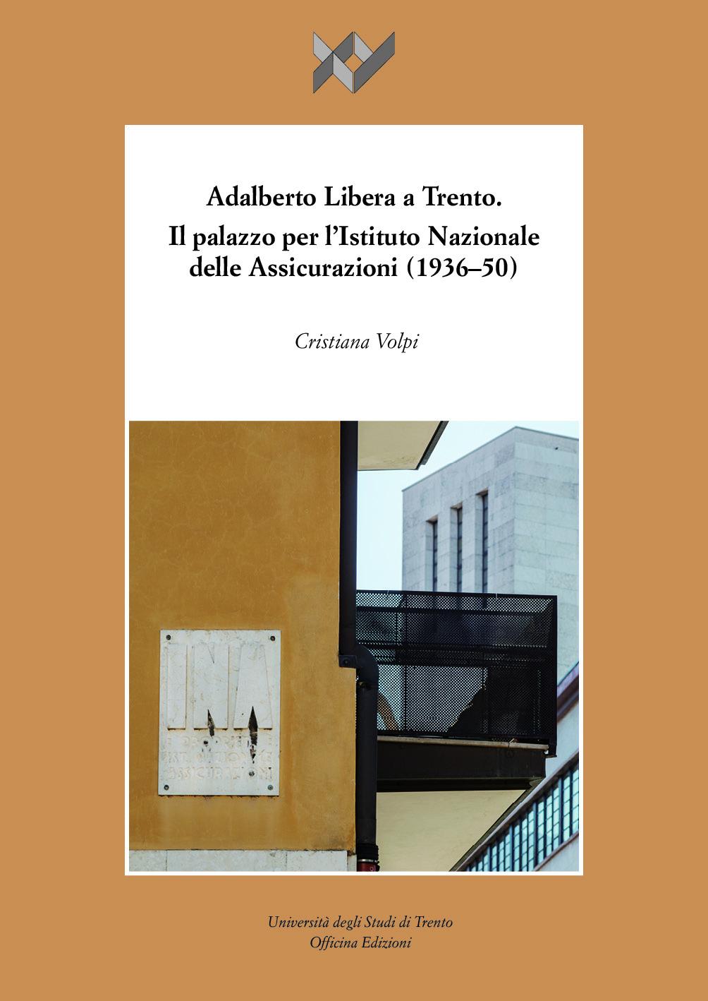 Visualizza V. 18 (2019): Adalberto Libera a Trento. Il palazzo per l'Istituto Nazionale delle Assicurazioni
